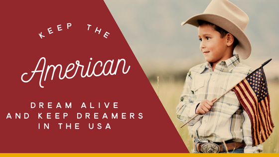 Keep the American Dream Alive and Keep Dreamers in the USA (1)