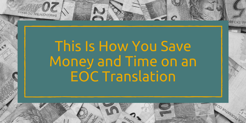 This Is How You Save Money and Time on an EOC Translation