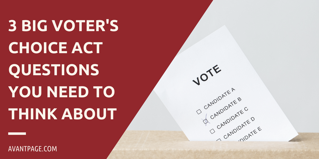 3 Big Voter's Choice Act Questions You Need to Think About