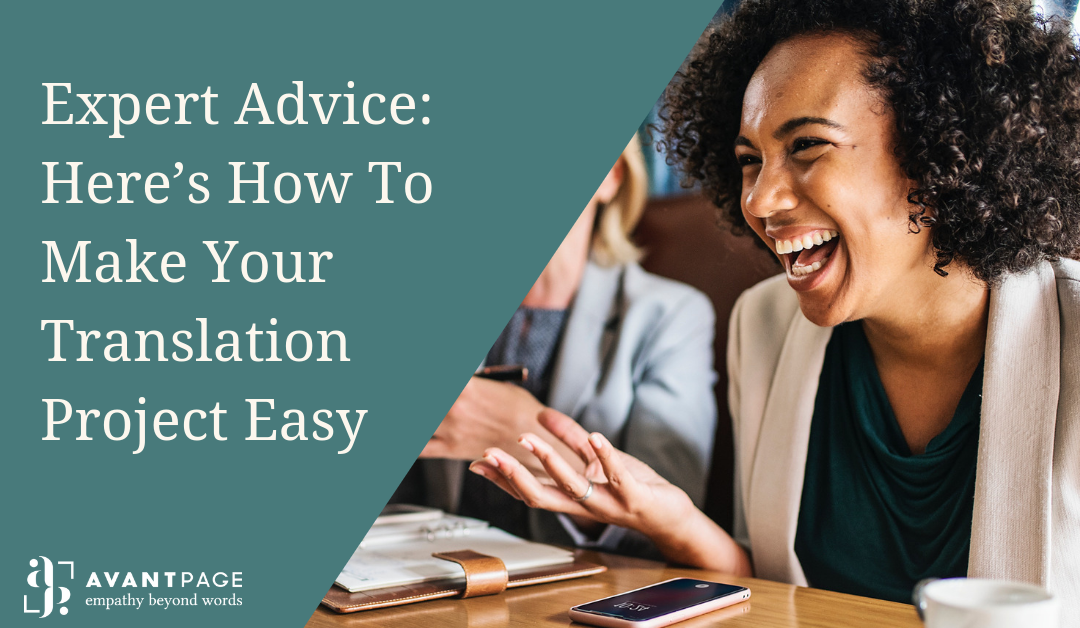 Expert Advice: Here's How To Make Your Translation Project Easy