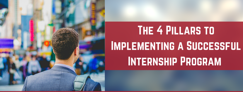 The 4 Pillars to Implementing a Successful Internship Program
