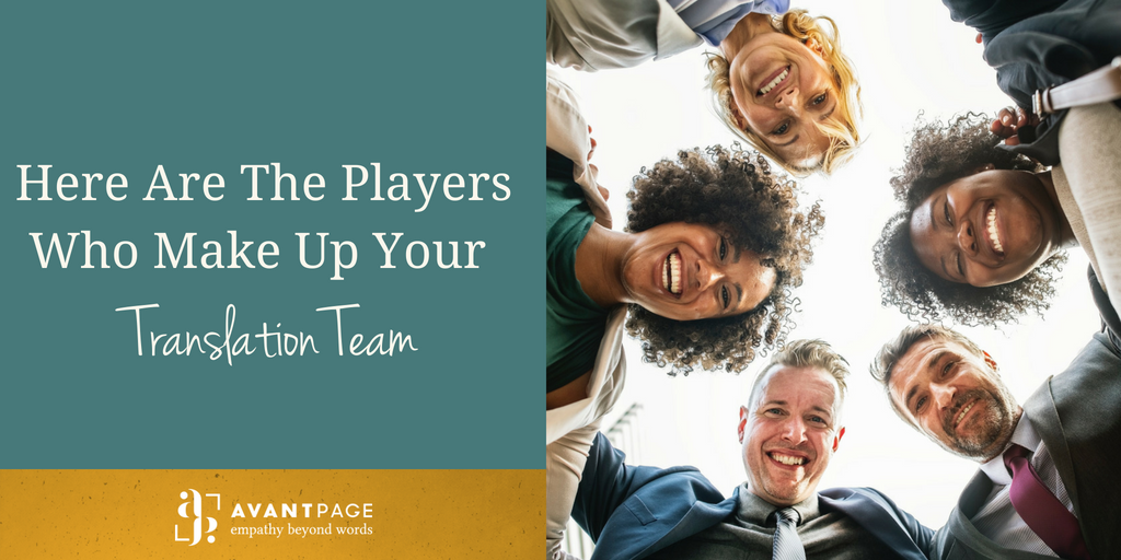 Here Are The Players Who Make Up Your Translation Team