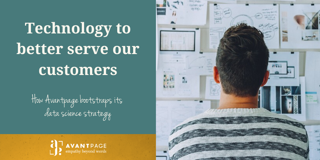 Technology to better serve our customers – How Avantpage bootstraps its data science strategy