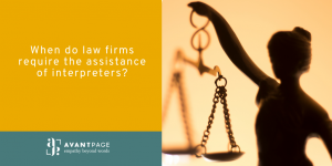 When do law firms require the assistance of interpreters
